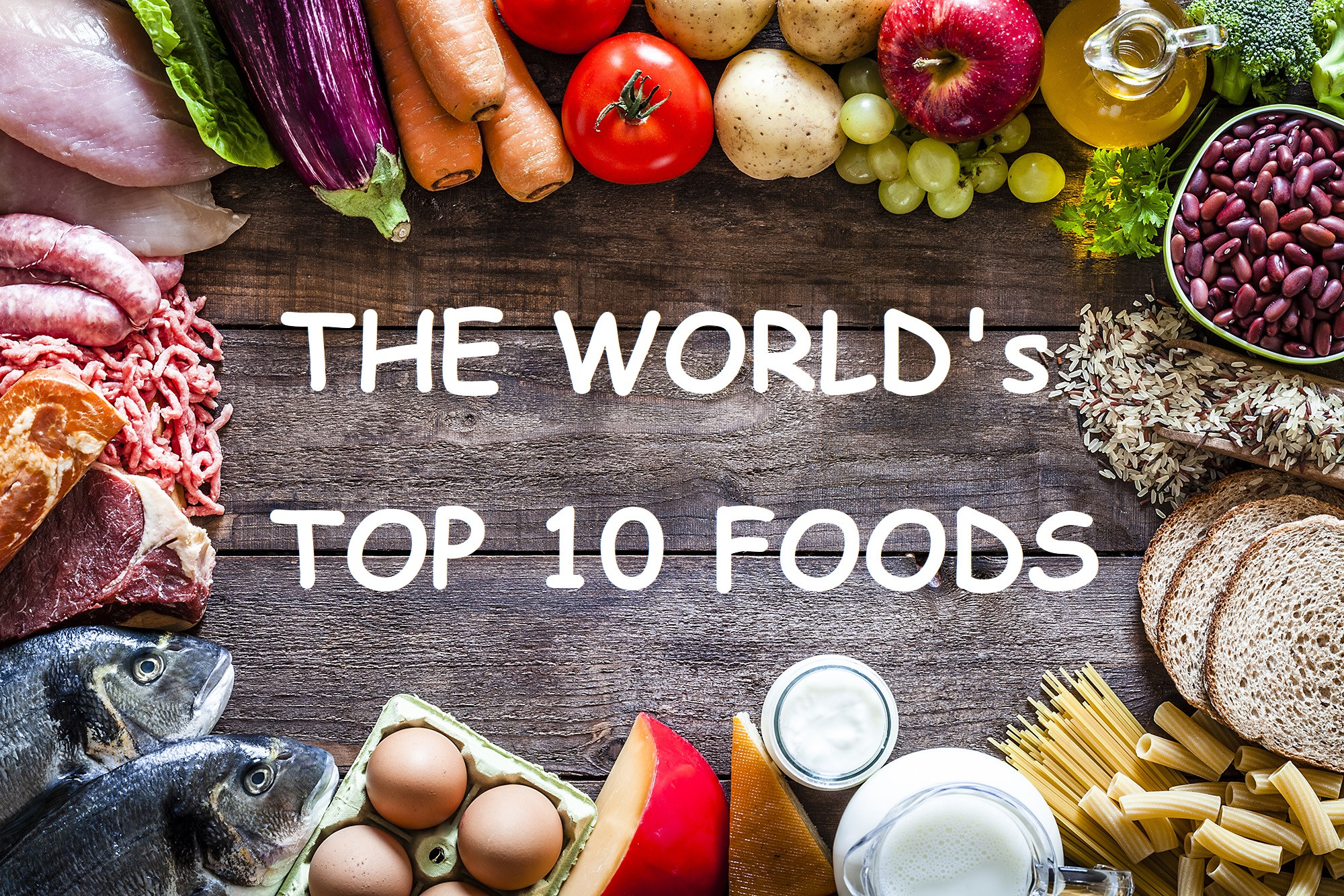 Battle of the Foods - Top 10 in the World